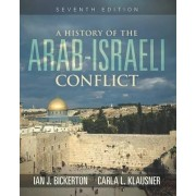 A History of the Arab Israeli Conflict by Ian J. Bickerton