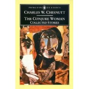 The Conjure Tales and Stories of the Color Line by Charles Waddell Chesnutt