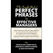 The Complete Book of Perfect Phrases Book for Effective Managers by Douglas Max