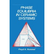 Introduction to Phase Equilibria in Ceramic Systems by F. A. Hummel