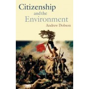 Citizenship and the Environment by Andrew P Dobson