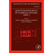 Quantum Efficiency in Complex Systems, Part I: Volume 83 by Eicke R. Weber