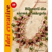 Bijuterii din sârmă şi mărgele. Ediţia a II-a revizuită - Idei creative 19.