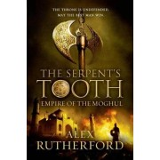 The Serpent's Tooth by Alex Rutherford