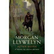 After Rome by Morgan Llywelyn