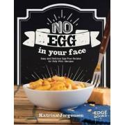 No Egg on Your Face! by Katrina Jorgensen