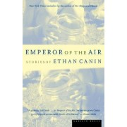 Emperor of the Air by Ethan Canin