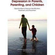 Depression in Parents, Parenting, and Children by and Families Youth Board on Children