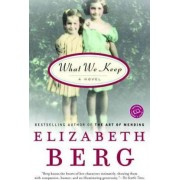 What We Keep by Elizabeth Berg