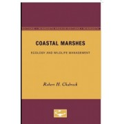 Coastal Marshes: Ecology, and Wildlife Management by Robert H. Chabreck