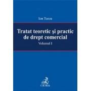 Tratat teoretic si practic de drept comercial. Volumul I.