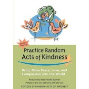 Practice Random Acts of Kindness by Editors of Conari Press