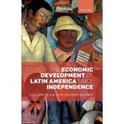 The Economic Development of Latin America since Independence by Luis Bertola