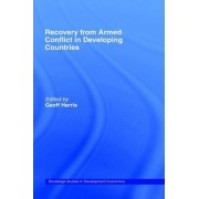 Recovery from Armed Conflict in Developing Countries by Geoff Harris