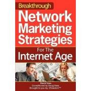 Breakthrough Network Marketing Strategies for the Internet Age by David Vass