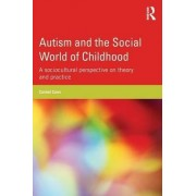 Autism and the Social World of Childhood by Carmel Conn