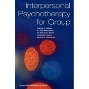 Interpersonal Psychotherapy for Groups by Denise E. Wilfley