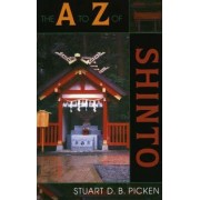 The A to Z of Shinto by Stuart D. B. Picken