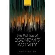 The Politics of Economic Activity