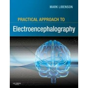 Practical Approach to Electroencephalography by Mark H. Libenson