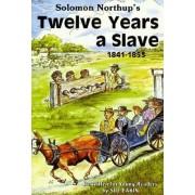 Twelve Years a Slave: 1841-1853 by Solomon Northrup