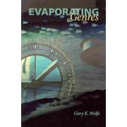 Evaporating Genres by Gary K. Wolfe