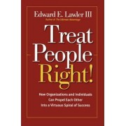 Treat People Right! by III Edward E. Lawler