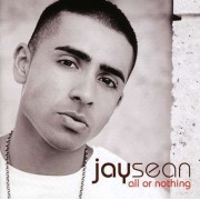 Jay Sean - All or Nothing (0602527245164) (1 CD)