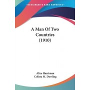 A Man of Two Countries (1910) by Alice Harriman