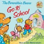 Berenstain Bears Go to School by Stan Berenstain