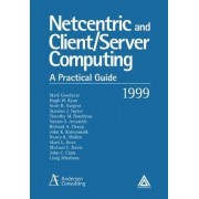 Netcentric and Client/Server Computing 1999 by Anderson Consulting
