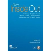 New Inside Out - Teacher Book - Beginner - With Test CD - CEF A1 by Sue Kay