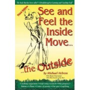 See and Feel the Inside Move the Outside, Third Revsion by Michael P Hebron