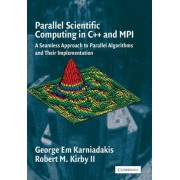 Parallel Scientific Computing in C++ and MPI by George Karniadakis