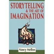 Storytelling & the Art of Imagination by Nancy Mellon