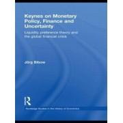 Keynes on Monetary Policy, Finance and Uncertainty by Jorg Bibow