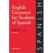 English Grammar for Students of Spanish - 5th Edition by Emily Spinelli