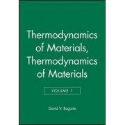 Thermodynamics of Materials: Thermodynamics v. 1 by David V. Ragone