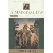 A Marginal Jew: Rethinking the Historical Jesus: Volume 2 by John P. Meier