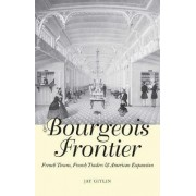 The Bourgeois Frontier by Jay Gitlin
