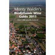 Monty Waldin's Biodynamic Wine Guide 2011 by Monty Waldin