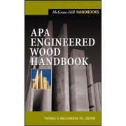 APA Engineered Wood Handbook by Thomas G. Williamson