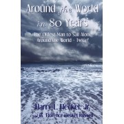 Around the World in 80 Years by Harry L Heckel Jr