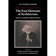 The Four Elements of Architecture and Other Writings by Gottfried Semper