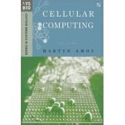 Cellular Computing by Martyn Amos