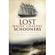Lost Maine Coastal Schooners by Ingrid Grenon
