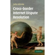 Cross-border Internet Dispute Resolution by Julia Hornle