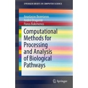 Computational Methods for Processing and Analysis of Biological Pathways by Anastasios Bezerianos