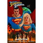 Superman Supergirl Maelstrom TP by Jimmy Palmiotti