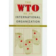 The WTO as an International Organization by Anne O. Krueger